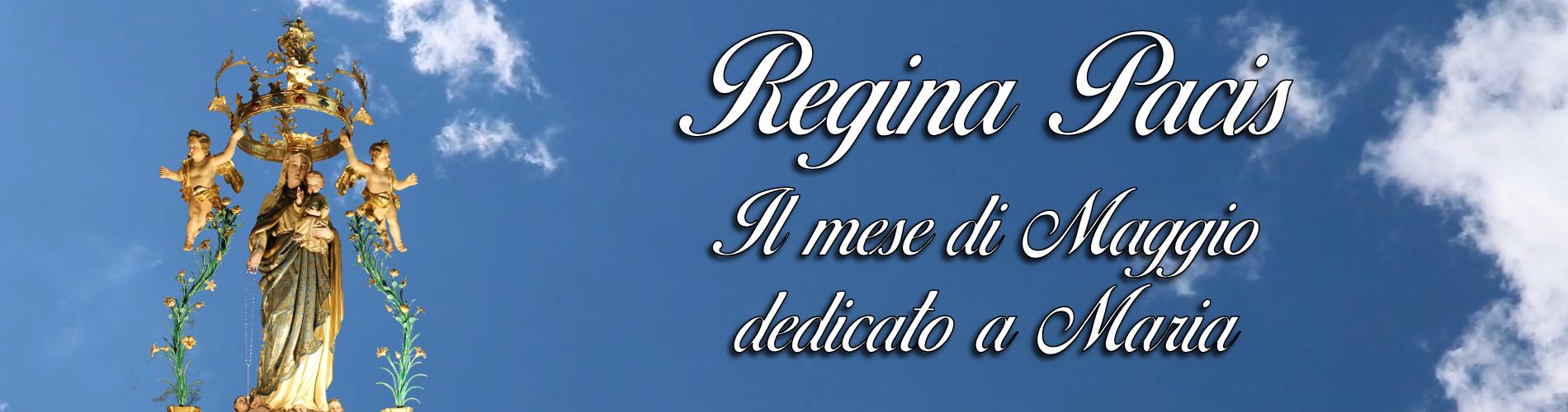Regina Pacis – Il mese di Maggio dedicato a Maria